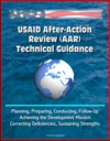 USAID After-Action Review AAR Technical Guidance - Planning Preparing Conducting Follow-Up Achieving The Development Mission Correcting Deficiencies Sustaining Strengths