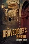 The Gravediggers Brawl
