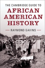 The Cambridge Guide To African American History