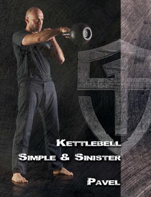 Kettlebell Simple & Sinister - Pavel Tsatsouline book