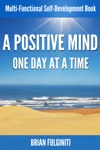 A Positive Mind One Day At A Time