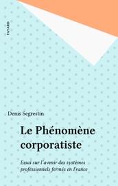 Download and Read Online Le Phénomène corporatiste