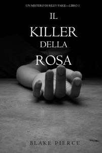 Il killer della rosa (Un mistero di Riley Paige — Libro 1) da Blake Pierce