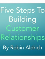Five Steps To Building Customer Relationships