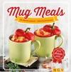 Mug Meals Im Becher Gekocht - Blitzschnell Serviert
