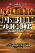 I misteri dell'archeologia. Storia e segreti Book Cover