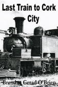 Last Train to Cork City