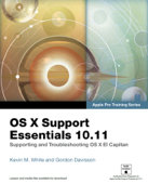 OS X Support Essentials 10.11 - Apple Pro Training Series