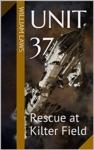 Unit 37 Rescue At Kilter Field