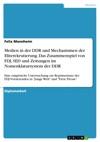 Medien In Der DDR Und Mechanismen Der Eliterekrutierung Das Zusammenspiel Von FDJ SED Und Zeitungen Im Nomenklatursystem Der DDR