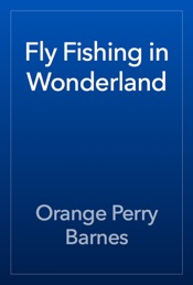 Download and Read Online Fly Fishing in Wonderland