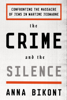 The Crime and the Silence - Anna Bikont & Alissa Valles