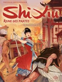 SHI XIU, REINE DES PIRATES - TOME 1 - FACE à FACE