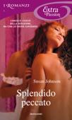 Splendido peccato (I Romanzi Extra Passion)
