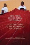 A Textile Guide To The Highlands Of Chiapas