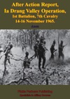 After Action Report Ia Drang Valley Operation 1st Battalion 7th Cavalry 14-16 November 1965