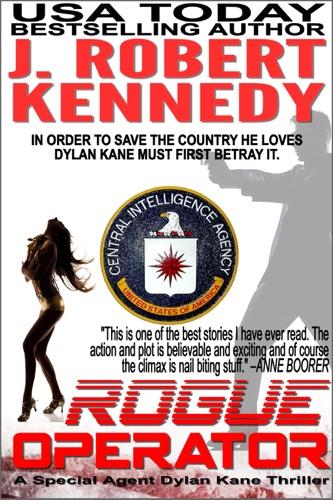 J. Robert Kennedy - Rogue Operator