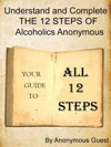 Big Book Of AA All 12 Steps - Understand And Complete One Step At A Time In Recovery With Alcoholics Anonymous