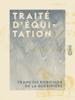 Traité d'équitation - Francois Robichon de la Gueriniere