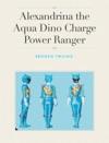 Alexandrina The Aqua Dino Charge Power Ranger