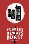 Bubbles Always Burst