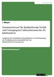 Stundenentwurf Die Buddenbrooks Verfall Und Untergang Im Umbruchsroman Des 20 Jahrhunderts
