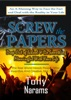 #1 Screw The Papers: Get Out Of School & Do Something Meaningful With Your Life (Revised Edition)