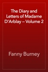 The Diary And Letters Of Madame DArblay  Volume 2