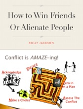 How To Win Friends Or Alienate People