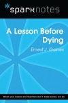 A Lesson Before Dying SparkNotes Literature Guide