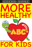 More Healthy ABCs For Kids (Enhanced Edition)