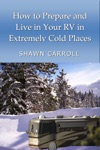 How To Prepare And Live In Your RV In Extremely Cold Places