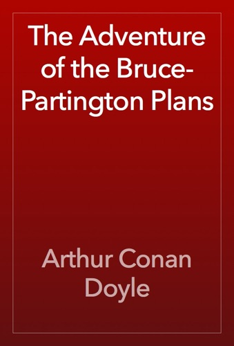 Arthur Conan Doyle - The Adventure of the Bruce-Partington Plans