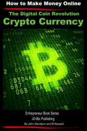 THE DIGITAL COIN REVOLUTION: CRYPTO CURRENCY - HOW TO MAKE MONEY ONLINE