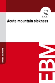 Download and Read Online Acute Mountain Sickness