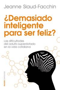 ¿Demasiado inteligente para ser feliz? Book Cover