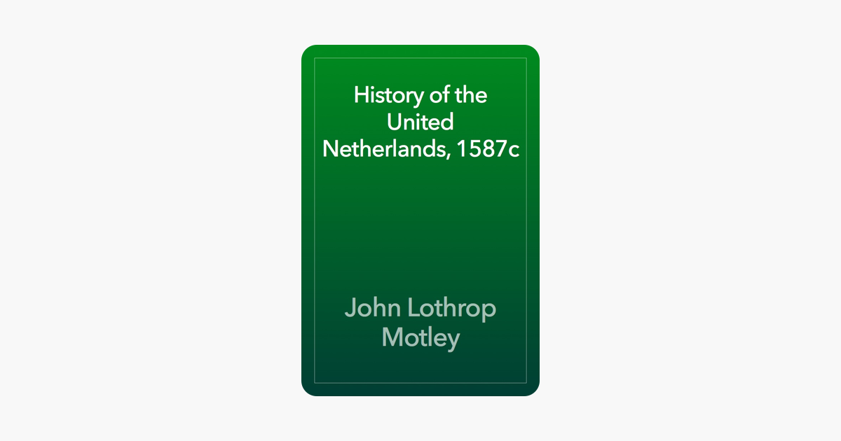 History of the United Netherlands, 1587c