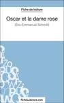 Oscar Et La Dame Rose DEric-Emmanuel Schmitt Fiche De Lecture