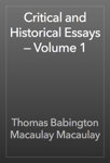 Critical and Historical Essays — Volume 1