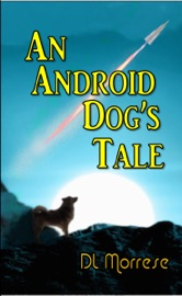 An Android Dog's Tale - D.L. Morrese
