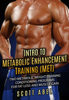 Intro to Metabolic Enhancement Training (MET): Two Metabolic Weight Training Conditioning Programs for Fat Loss and Muscle Gain - Scott Abel
