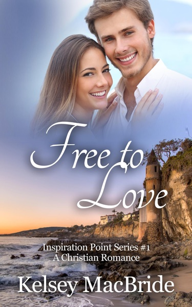 Free to Love: A Christian Romance Novel - Kelsey MacBride book cover