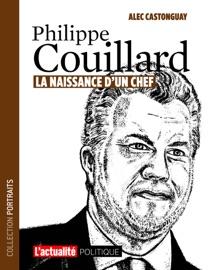 Philippe Couillard La Naissance D Un Chef