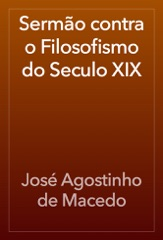 Sermão contra o Filosofismo do Seculo XIX