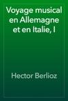 Voyage Musical En Allemagne Et En Italie I