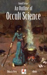 An Outline Of Occult Science Illustrated