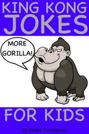 King Kong Gorilla Jokes For Kids 2 - Peter Crumpton