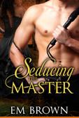 Seducing the Master