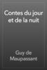 Guy de Maupassant - Contes du jour et de la nuit artwork