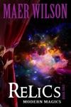 Relics Modern Magics Book 1